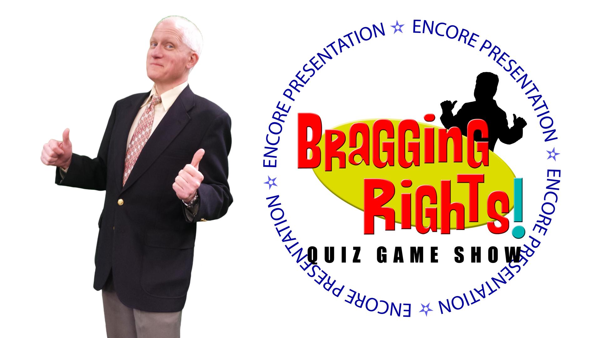 Bragging Rights! Encore